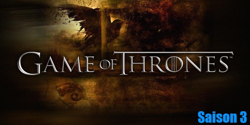 Toute la série Game Of Thrones Saison 3 en streaming version française complète à regarder gratuitement,